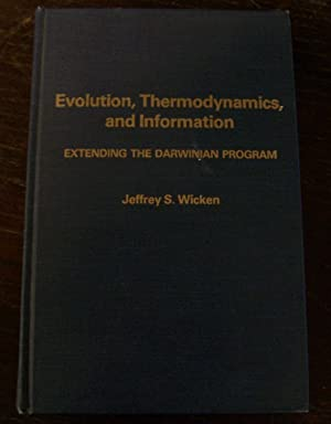 Evolution, Thermodynamics, and Information: Extending the Darwinian: Wicken, Jeffrey S.