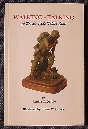 Walking-Talking: A Navajo Code Talker Story: Quible, Rennie G.