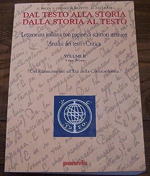 Dal testo alla storia. Dalla storia al testo. 2. Volume II - Tomo primo. Letteratura italiana con ...