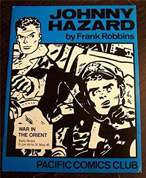 Johnny Hazard. Volume One. War in the Orient. Daily Strips 5 Jun 44 to 31 May 45.
