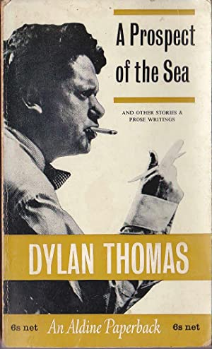 A PROSPECT OF THE SEA: Thomas, Dylan