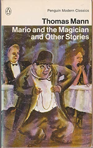 MARIO AND THE MAGICIAN and Other Stories: Mann, Thomas