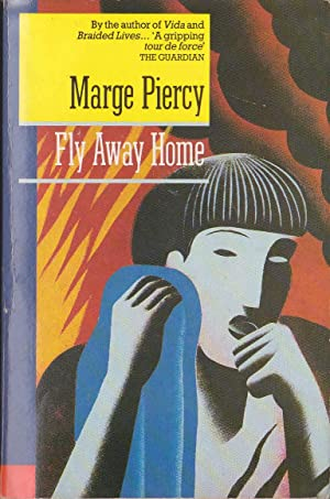 FLY AWAY HOME: Piercy, Marge