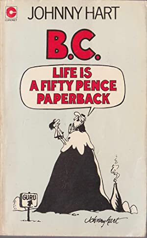 B.C. LIFE IS FIFTY PENCE PAPERBACK