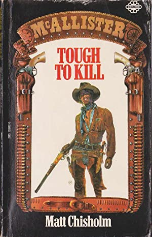 TOUGH TO KILL [McALLISTER]: Chisholm, Matt
