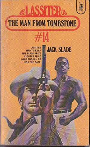 LASSITER #14: THE MAN FROM TOMBSTONE: Slade, Jack