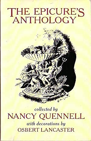 THE EPICURE'S ANTHOLOGY: Quennell, Nancy (Collects)