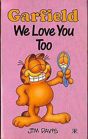 GARFIELD. We Love You Too