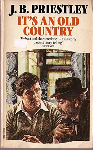 IT'S AN OLD COUNTRY: Priestley, J.B.