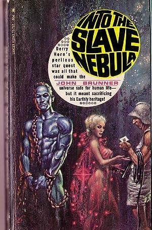 INTO THE SLAVE NEBULA: Brunner, John
