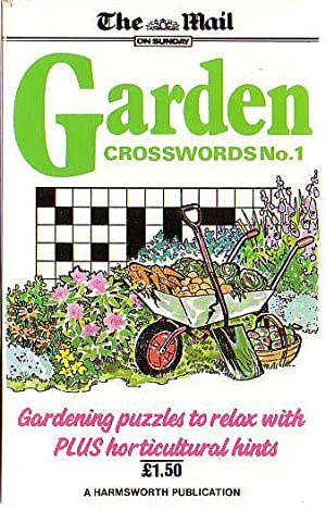 THE MAIL ON SUNDAY GARDEN CROSSWORDS No.1: The MAIL ON