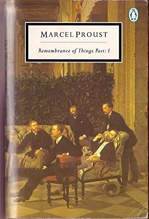REMEMBRANCE OF THINGS PAST: Volume 1: Proust, Marcel