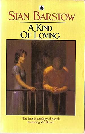 A KIND OF LOVING: Barstow, Stan