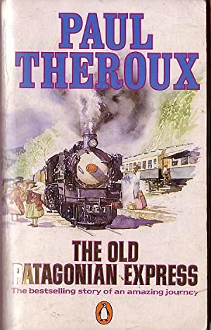 THE OLD PATAGONIAN EXPRESS (Travel): Theroux, Paul