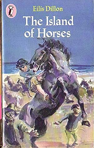 THE ISLAND OF HORSES: Dillon, Eilis