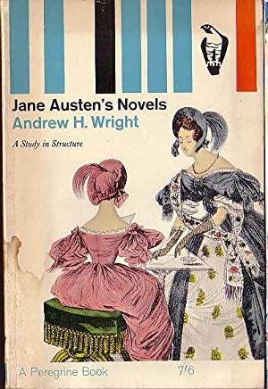 JANE AUSTEN'S NOVELS. A Study in Structure: Andrew H.Wright)