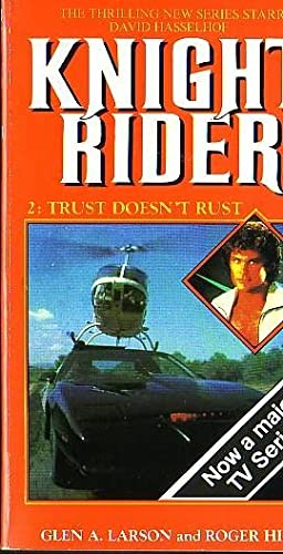 KNIGHT RIDER #2: TRUST DOESN'T RUST: Larson, Glen A.