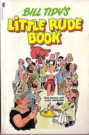 BILL TIDY'S LITTLE RUDE BOOK