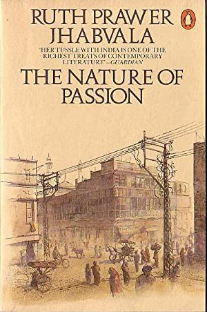THE NATURE OF PASSION: Jhabvala, Ruth Prawer