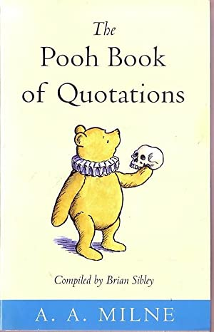 THE POOH BOOK OF QUATATIONS. Compiled by: Milne, A.A.
