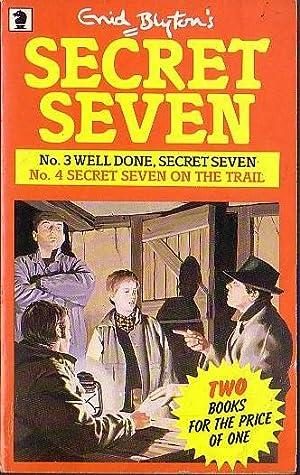WELL DONE, SECRET SEVEN / SECRET SEVEN: Blyton, Enid