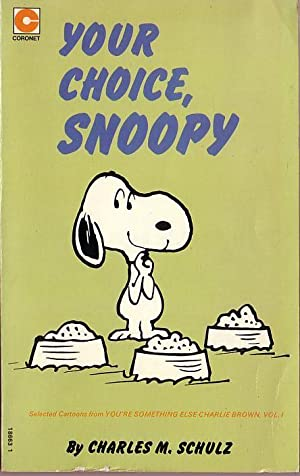 YOUR CHOICE, SNOOPY