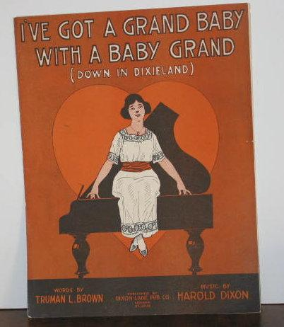 I've Got a Grand Baby with a Baby Grand (Down in Dixieland) (sheet music) Brown, Truman L. & Harold Dixon Good