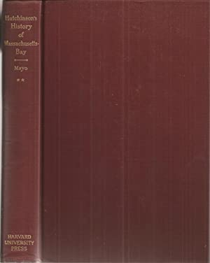 The History of the Colony and Province: Hutchinson, Thomas w/a