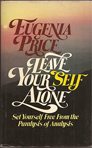 Leave Yourself Alone (signed): Price, Eugenia