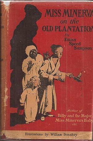 Miss Minerva on the Old Plantation: Sampson, Emma Speed