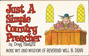 Just a Simple Country Preacher: More Wit and Wisdom of Reverend Will B. Dunn (inscribed)