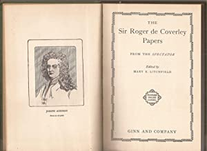 The Sir Roger de Coverley Papers From: Addison, Joseph &