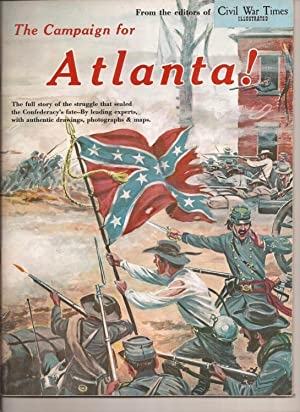 The Campaign for Atlanta (Special Atanta Campaign Edition): Civil War Times Illustrated (Bell I. ...