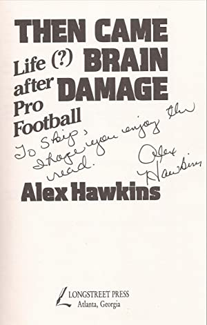Then Came Brain Damage: Life (?) after Pro Football (inscribed association copy): Hawkins, Alex (to...