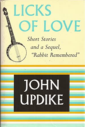 Licks of Love: Short Stories and a: Updike, John