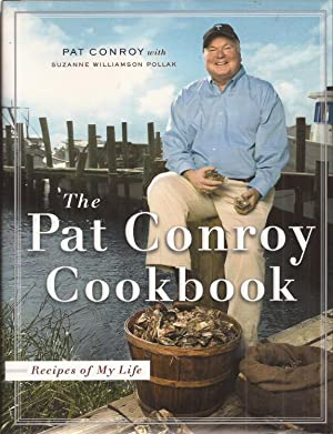 The Pat Conroy Cookbook: Recipes of My: Conroy, Pat with