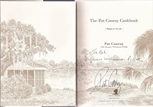 The Pat Conroy Cookbook: Recipes of My Life (inscribed): Conroy, Pat with Suzanne Williamson Pollak