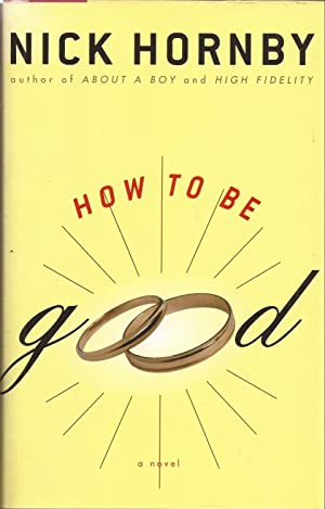 How to Be Good (inscribed): Hornby, Nick