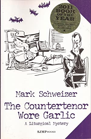 The Countertenor Wore Garlic: A Liturgical Mystery (signed)