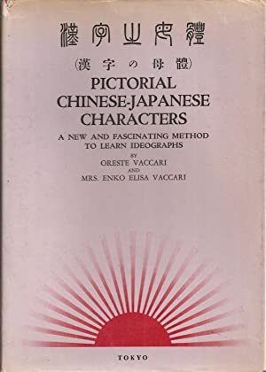 Pictorial Chinese-Japanese Characters: A New and Fascinating: Vaccari, Oreste &