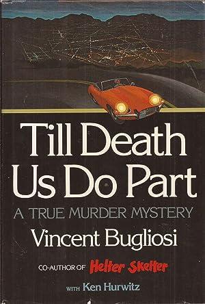 Till Death Us Do Part: A True: Bugliosi, Vincent with