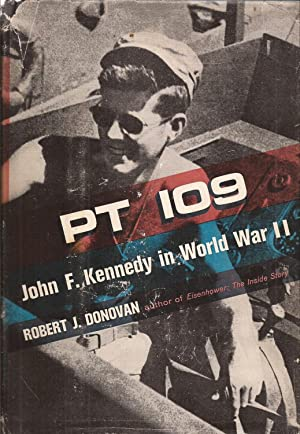 PT-109: John F. Kennedy in World War: Donovan, Robert J.