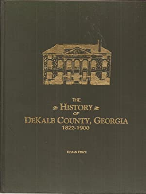 The History of DeKalb County, Georgia, 1822-1900: Price, Vivian w/foreword