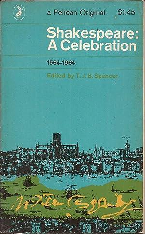 Shakespeare: A Celebration 1564-1964: Spencer, T. J.