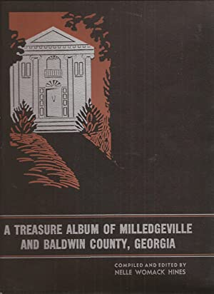 A Treasure Album of Milledgeville and Baldwin County, Georgia: Hines, Nelle Womack, ed.