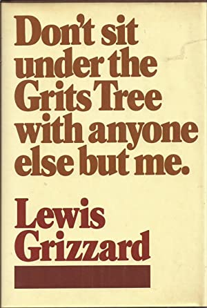 Don't Sit Under the Grits Tree With: Grizzard, Lewis