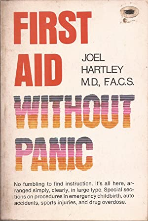 First Aid Without Panic: Hartley, Joel, M.D. w/illus. by Nancy Gahan
