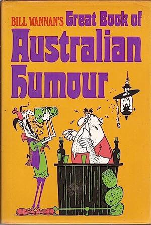 Bill Wannan's Great Book of Australian Humour: Wannan, Bill w/illus.