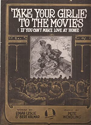 Take Your Girlie to the Movies (If You Can't Make Love at Home) (sheet music)