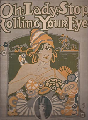 Oh Lady, Stop Rolling Your Eyes (sheet music)